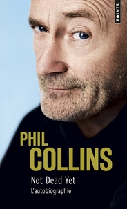 Phill Collins - Not dead yet - L'autobiographie.