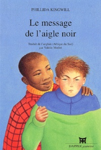 Phillida Kingwill - Le message de l'aigle noir.