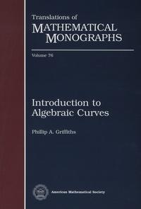 Phillip-A Grifiths - Introduction to Algebraic Curves.