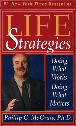 Life Strategies. Doing What Works, Doing What Matters