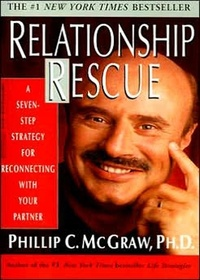 Phillip C. McGraw - Relationship Rescue - A Seven-Step Strategy for Reconnecting with Your Partner.