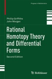 Phillip Griffiths et John Morgan - Rational Homotopy Theory and Differential Forms.
