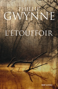 Phillip Gwynne - L'étouffoir.