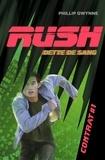 Phillip Gwynne - Rush Contrat 1 : Dette de sang.
