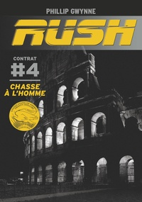 Phillip Gwynne - Rush Tome 4 : Chasse à l'homme.