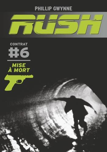 Phillip Gwynne - Rush Tome 6 : Mise à mort.
