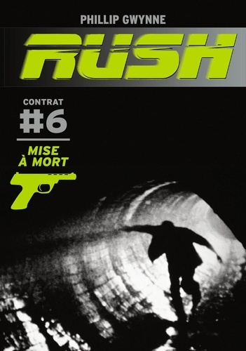 Rush Tome 6 Mise à mort