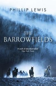 Phillip Lewis - The Barrowfields.
