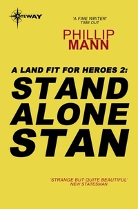 Phillip Mann - Stand Alone Stan - A Land Fit for Heroes 2.