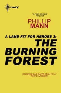 Phillip Mann - The Burning Forest - A Land Fit For Heroes 3.