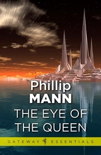 Phillip Mann - The Eye of the Queen.