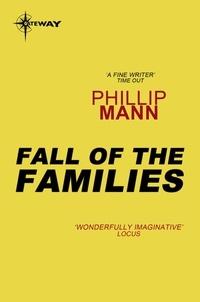 Phillip Mann - The Fall of the Families.