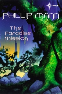 Phillip Mann - The Paradise Mission.