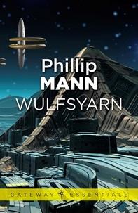 Phillip Mann - Wulfsyarn.