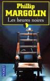 Phillip Margolin - Les heures noires.