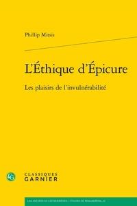 L'éthique d'Epicure- Les plaisirs de l'invulnérabilité - Phillip Mitsis |