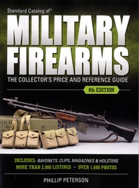 Phillip Peterson - Standard Catalog of Military Firearms - The Collector's Price and Reference Guide.