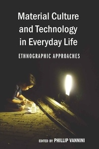 Phillip Vannini - Material Culture and Technology in Everyday Life - Ethnographic Approaches.