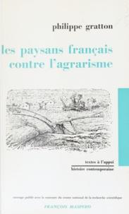 Phillipe Gratton - Les paysans français contre l'agrarisme.