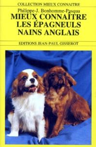 Phillipe-J Bonhomme-Pasqua - Mieux connaître les épagneuls nains anglais.