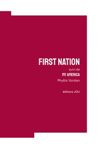 Phillis Yordan - First nation suivi de my america.