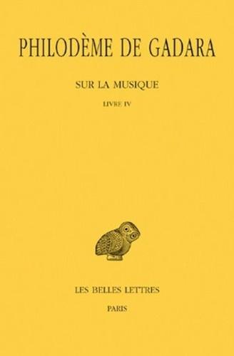 Philodème de Gadara - Sur la musique - Tomes 1 et 2, Livre IV.