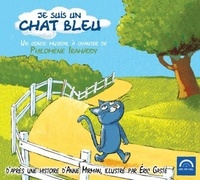 Philomène Irawaddy et Anne Mirman - Je suis un chat bleu. 1 CD audio