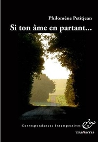 Philomene Petitjean - Si ton âme en partant....