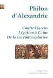 Philon d'Alexandrie - Oeuvres - Contre Flaccus ; Légation à Caïus ; De la vie contemplative.