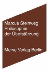 Philosophie der Überstürzung.