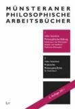 Philosophische Bildung - Einführung in die Philosophiedidaktik und Handbuch: Praktische Philosophie.