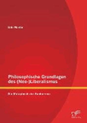 Philosophische Grundlagen des (Neo-)Liberalismus - Die Metaphysik der Konkurrenz.