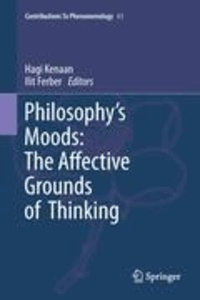 Hagi Kenaan - Philosophy's Moods: The Affective Grounds of Thinking - The Affective Grounds of Thinking.