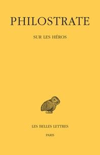 Philostrate - Sur les héros.