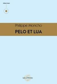 Philppe Moncho - Pelo et lua.