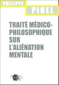 Philppe Pinel - Traité médico-philosophique sur l'aliénation mentale.