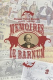 Phineas Taylor Barnum - Mémoires de Barnum.