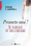 Phoebe Campbell - Promets-moi ! - Au mariage du milliardaire.