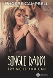 Phoebe Campbell - Single daddy - Try me if you can.