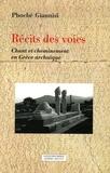 Phoebe Giannisi - Récits des voies - Chant et cheminement en Grèce archaïque.