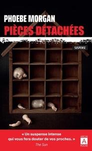Phoebe Morgan - Pièces détachées.