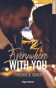 Phoenix B. Asher - Everywhere with you.