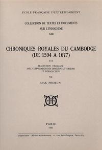 Phoeun Mak - Chroniques royales du Cambodge. (T3: de 1594 à 1677).