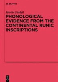 Phonological Evidence from the Continental Runic Inscriptions.
