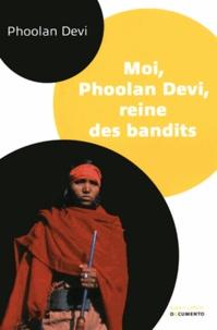 Moi, Phoolan Devi, reine des bandits - Phoolan Devi |