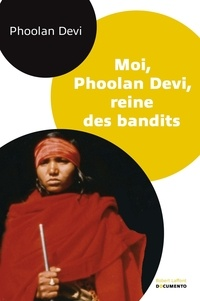 Phoolan Devi - Moi, Phoolan Devi, reine des bandits.