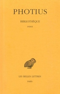 Photius - Bibliothèque - Tome 9, Index.