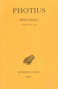 Photius - Bilbliothèque - Tome V, Codices 230-241.
