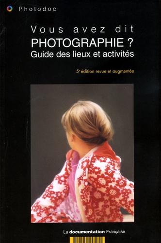 Photodoc - Vous avez dit photographie ? - Guide des lieux et activités.