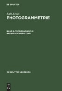 Photogrammetrie 3. Topographische Informationssysteme.